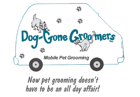Dog-Gone Groomers - Mobile Pet Grooming Now pet grooming doesn't have to be an all day affair